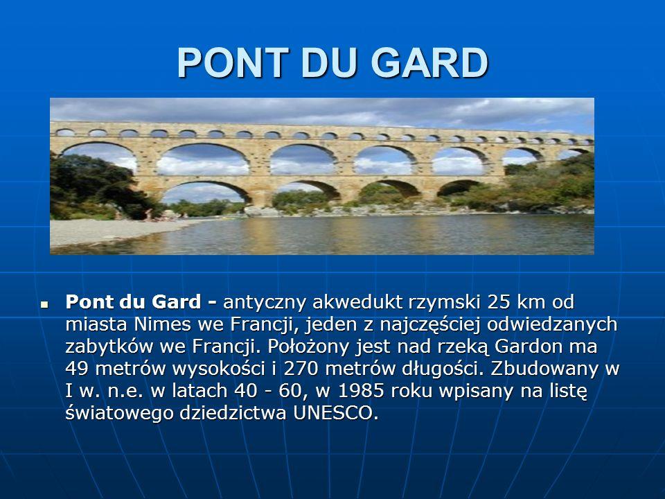 PONT DU GARD Pont du Gard - antyczny akwedukt rzymski 25 km od miasta Nimes we Francji, jeden z najczęściej odwiedzanych zabytków we Francji. Położony