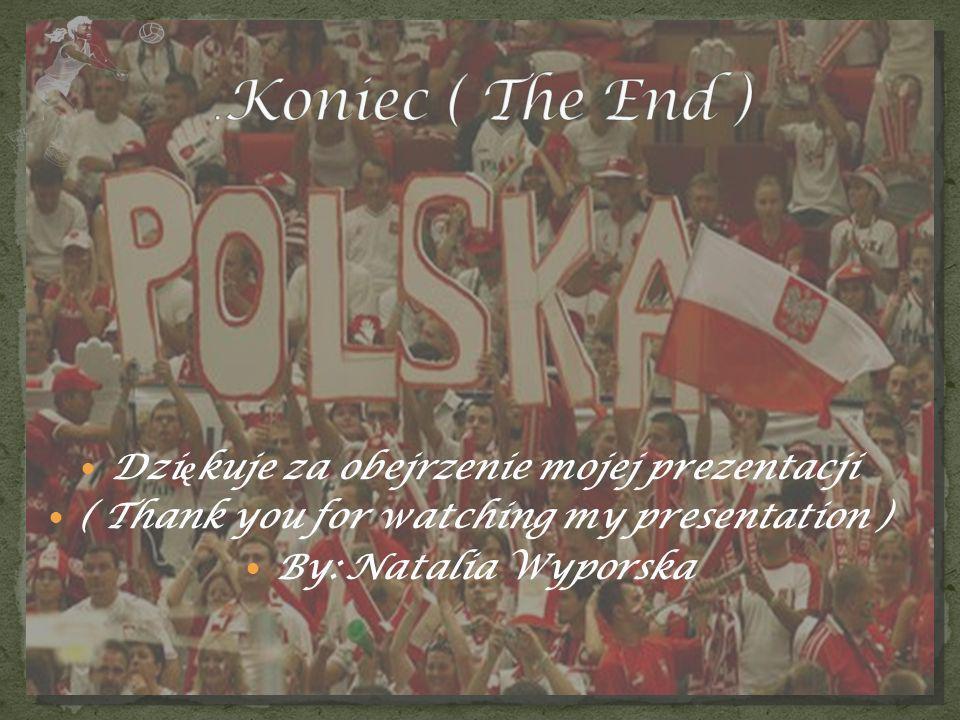 Dzi ę kuje za obejrzenie mojej prezentacji ( Thank you for watching my presentation ) By: Natalia Wyporska