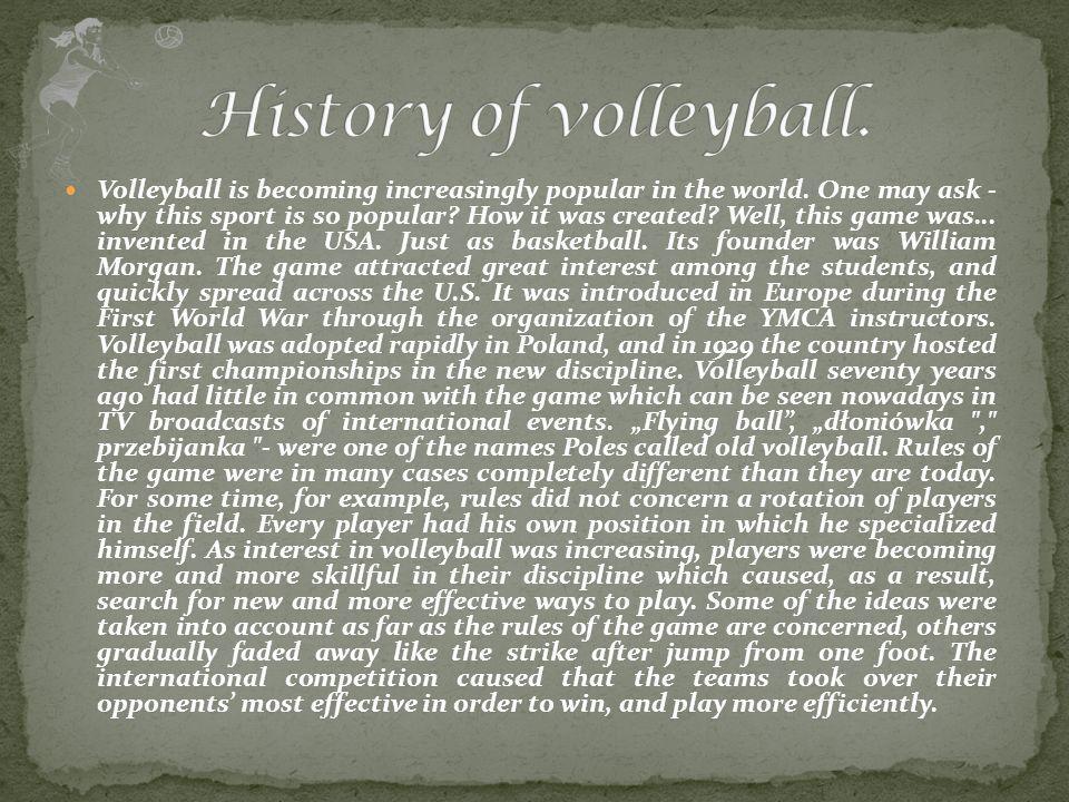 Pierwszy w historii mecz siatkówki odbył się w 1896 roku w USA.