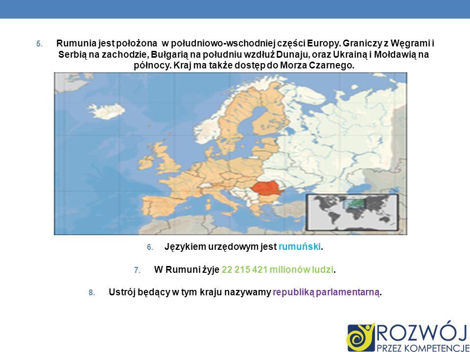 5. Rumunia jest położona w południowo-wschodniej części Europy. Graniczy z Węgrami i Serbią na zachodzie, Bułgarią na południu wzdłuż Dunaju, oraz Ukr