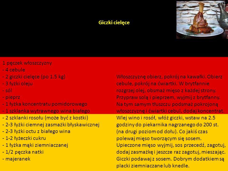 Niemcy Tłuste mięsa (golonka, kiełbasa) suto zakrapiane piwem…