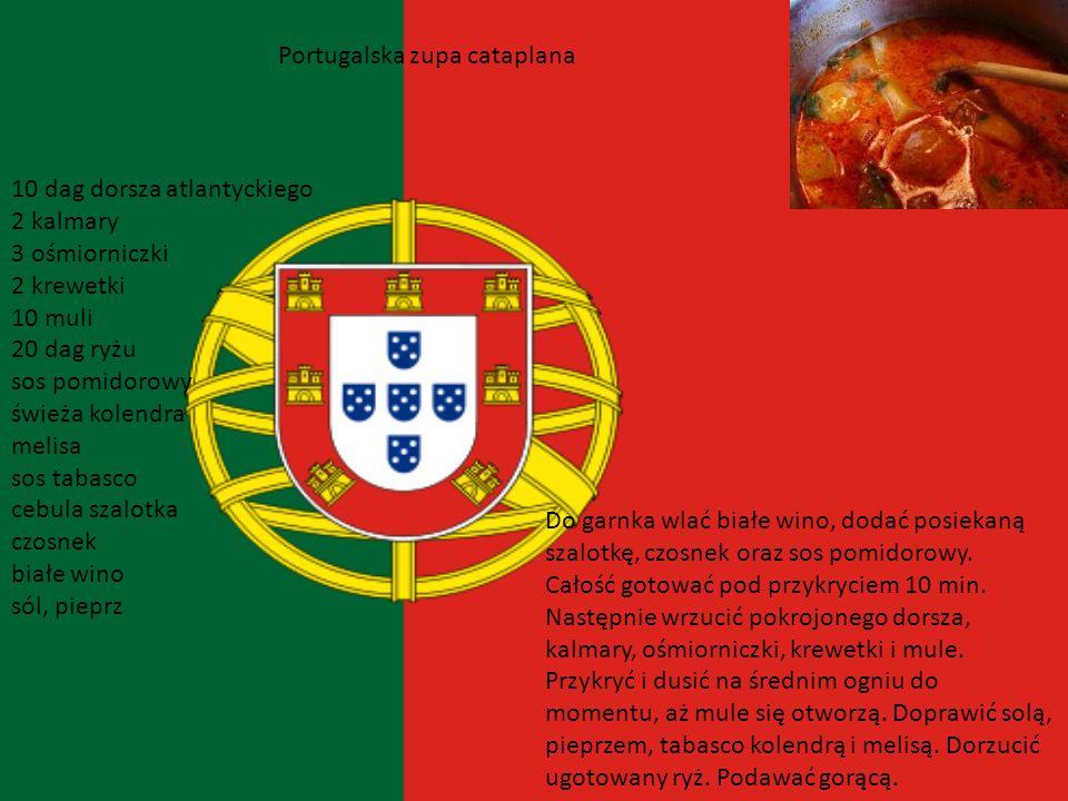 Portugalia Kuchnia Portugalska bazuje na Oliwie z oliwek i regionalnych ziołach. Bardzo popularne są tu zupy