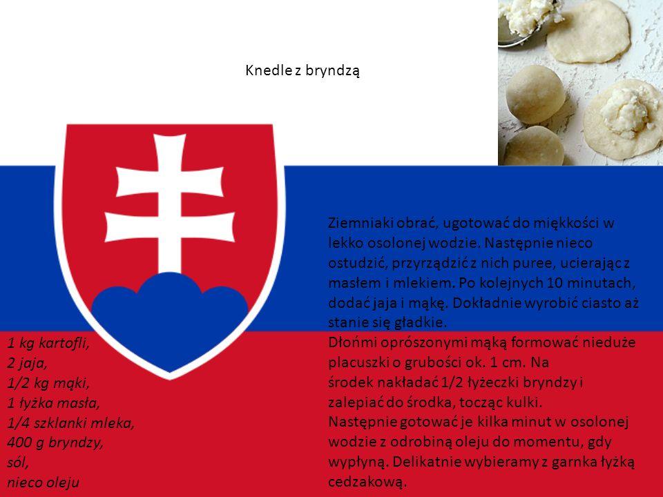 Słowacja W dzisiejszej kuchni słowackiej wiele jest sąsiedzkich zapożyczeń od Węgrów, Czechów i Rusinów. Przeważają dania mięsne z sosami, knedlikami