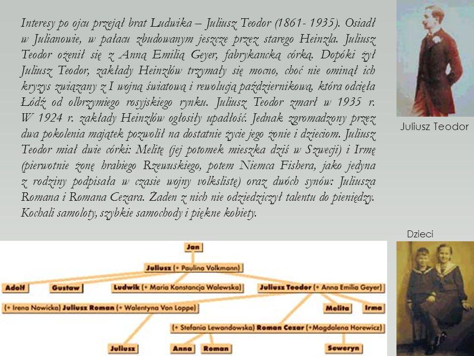 Interesy po ojcu przejął brat Ludwika – Juliusz Teodor (1861- 1935).