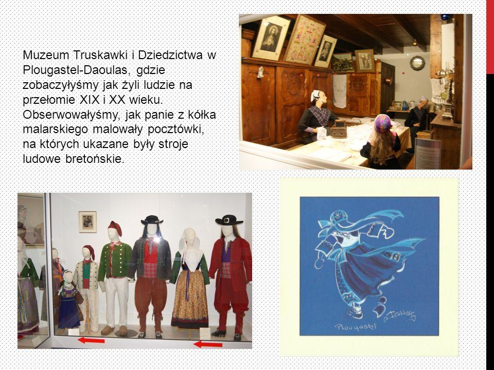 Muzeum Truskawki i Dziedzictwa w Plougastel-Daoulas, gdzie zobaczyłyśmy jak żyli ludzie na przełomie XIX i XX wieku.