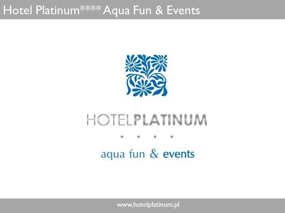 www.hotelplatinum.pl Hotel Platinum**** Aqua Fun & Events
