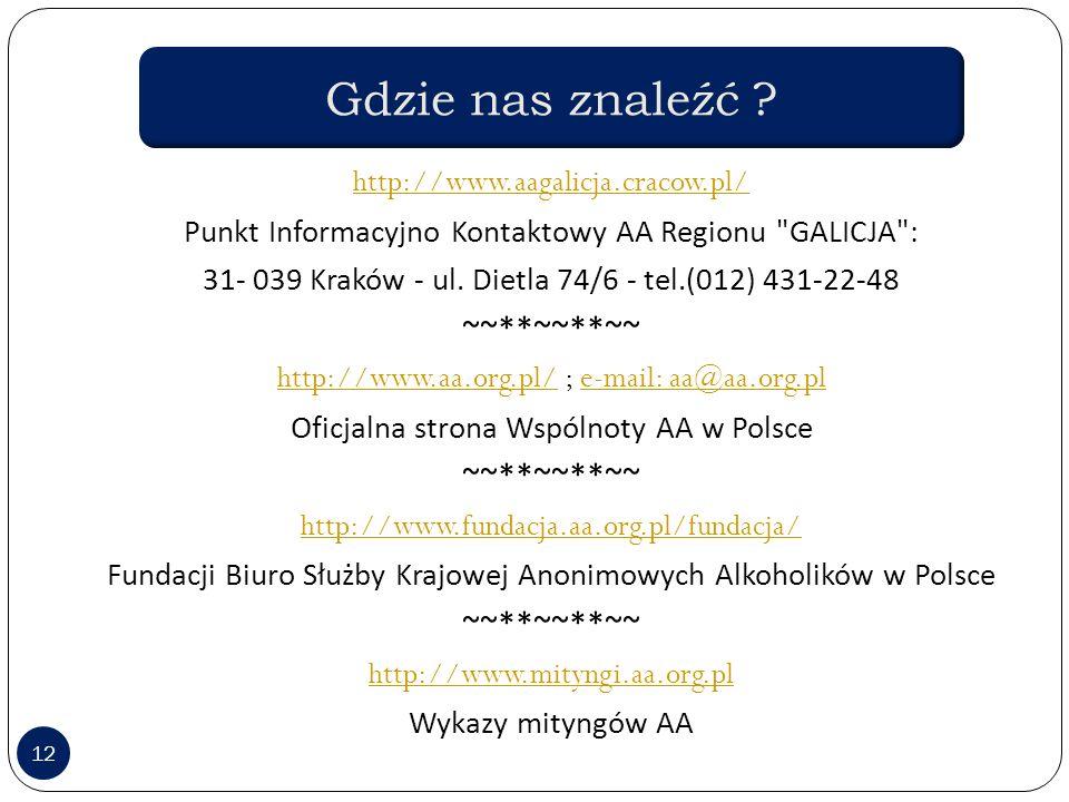 12 http://www.aagalicja.cracow.pl/ Punkt Informacyjno Kontaktowy AA Regionu