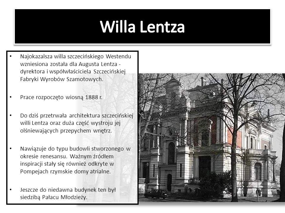 Najokazalsza willa szczecińskiego Westendu wzniesiona została dla Augusta Lentza - dyrektora i współwłaściciela Szczecińskiej Fabryki Wyrobów Szamotow
