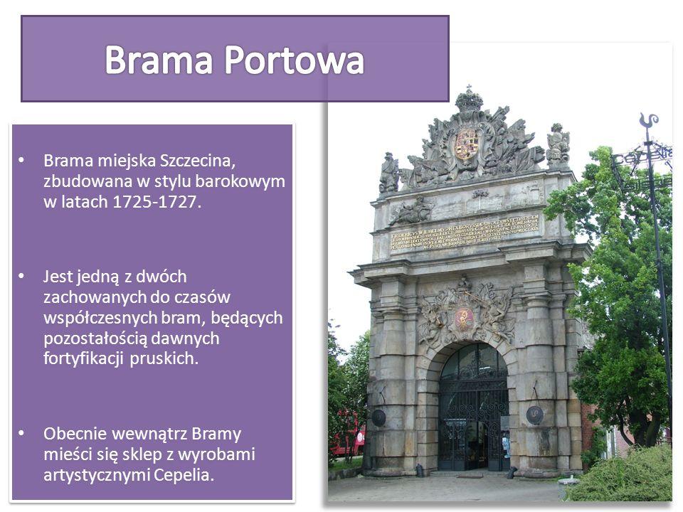Brama miejska Szczecina, zbudowana w stylu barokowym w latach 1725-1727. Jest jedną z dwóch zachowanych do czasów współczesnych bram, będących pozosta