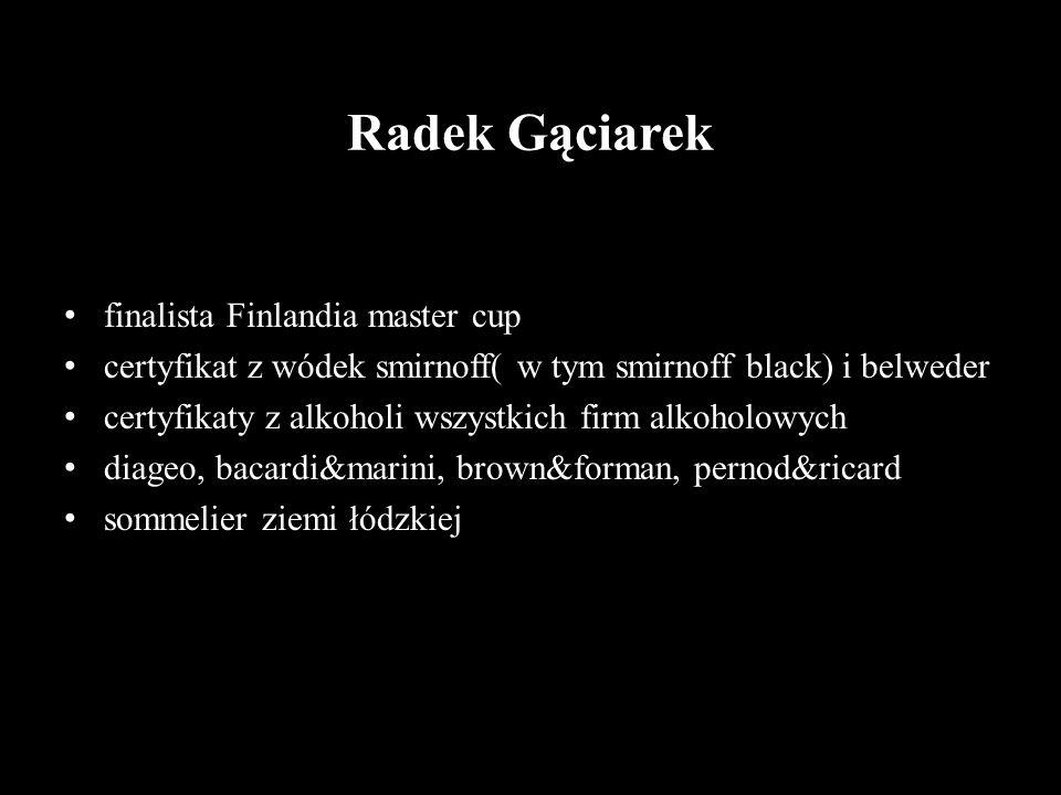 Radek Gąciarek finalista Finlandia master cup certyfikat z wódek smirnoff( w tym smirnoff black) i belweder certyfikaty z alkoholi wszystkich firm alk