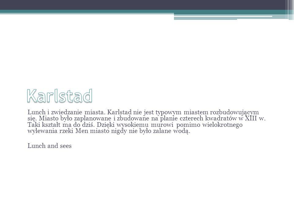 Lunch i zwiedzanie miasta. Karlstad nie jest typowym miastem rozbudowującym się.