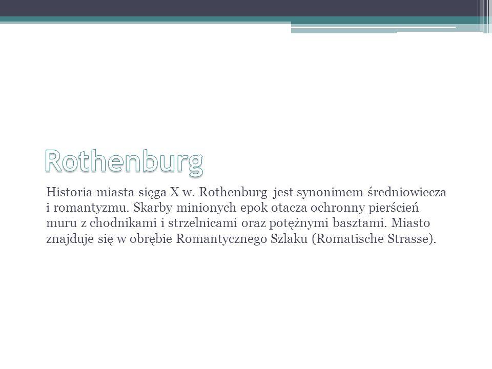 Historia miasta sięga X w. Rothenburg jest synonimem średniowiecza i romantyzmu.