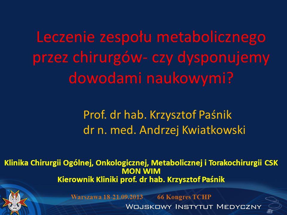 Leczenie zespołu metabolicznego przez chirurgów- czy dysponujemy dowodami naukowymi? Klinika Chirurgii Ogólnej, Onkologicznej, Metabolicznej i Torakoc