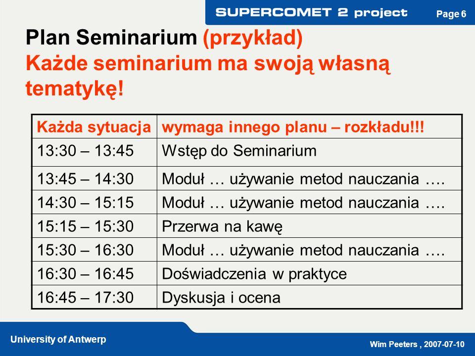 Wim Peeters, 2007-07-10 University of Antwerp Page 6 Plan Seminarium (przykład) Każde seminarium ma swoją własną tematykę.