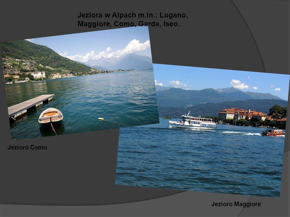 Jezioro Maggiore Jezioro Como Jeziora w Alpach m.in.: Lugano, Maggiore, Como, Garda, Iseo.