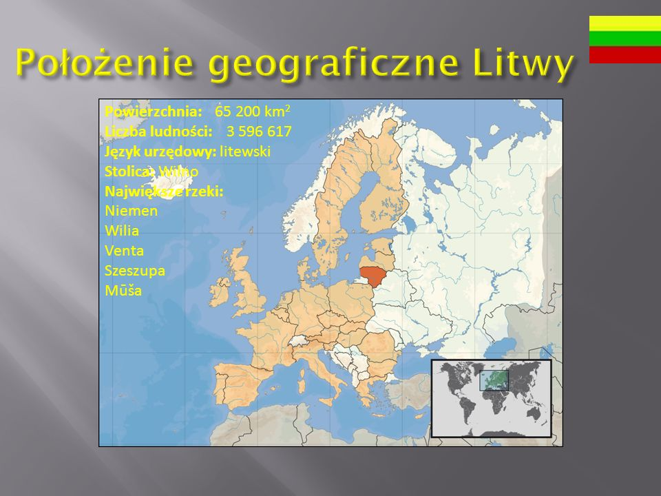 Powierzchnia: 65 200 km 2 Liczba ludności: 3 596 617 Język urzędowy: litewski Stolica: Wilno Największe rzeki: Niemen Wilia Venta Szeszupa Mūša