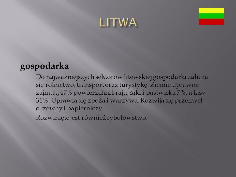 gospodarka Do najważniejszych sektorów litewskiej gospodarki zalicza się rolnictwo, transport oraz turystykę.
