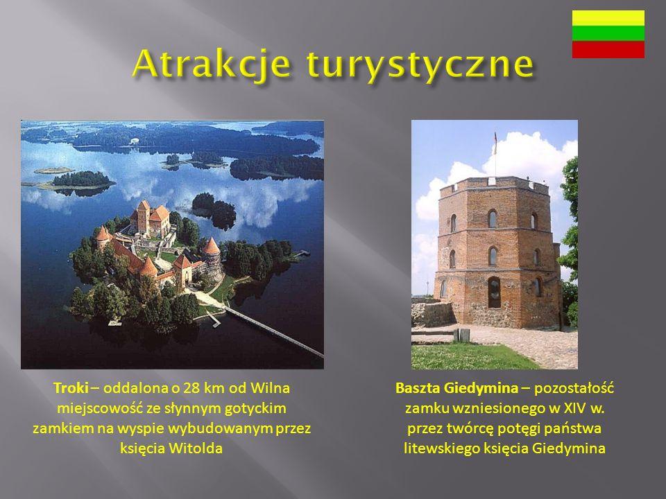 Troki – oddalona o 28 km od Wilna miejscowość ze słynnym gotyckim zamkiem na wyspie wybudowanym przez księcia Witolda Baszta Giedymina – pozostałość zamku wzniesionego w XIV w.