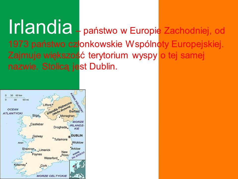 Irlandia – państwo w Europie Zachodniej, od 1973 państwo członkowskie Wspólnoty Europejskiej.
