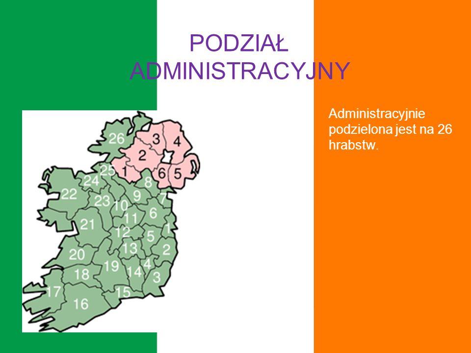 Administracyjnie podzielona jest na 26 hrabstw. PODZIAŁ ADMINISTRACYJNY