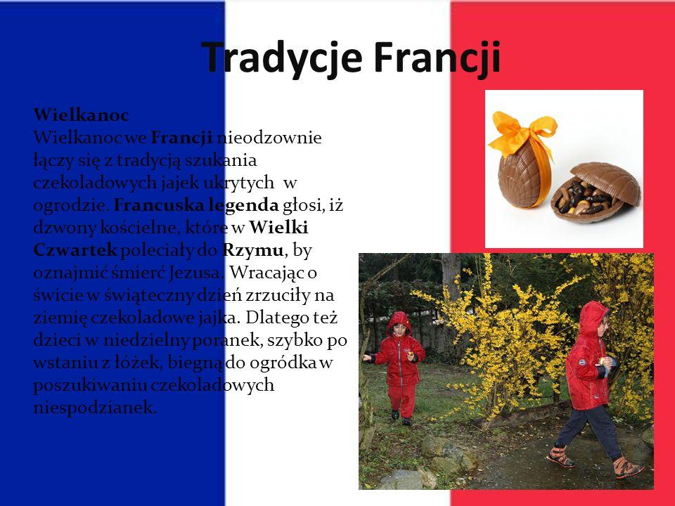 Tradycje Francji Wielkanoc Wielkanoc we Francji nieodzownie łączy się z tradycją szukania czekoladowych jajek ukrytych w ogrodzie.
