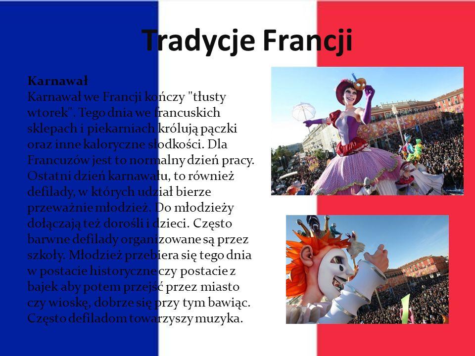 Tradycje Francji Karnawał Karnawał we Francji kończy tłusty wtorek .