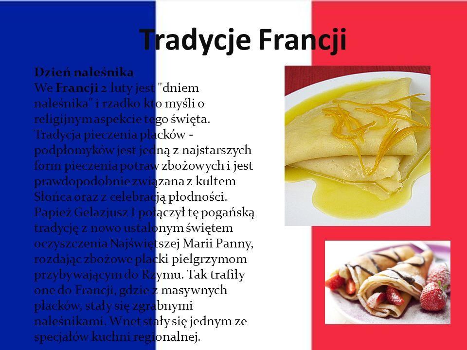 Tradycje Francji Dzień naleśnika We Francji 2 luty jest dniem naleśnika i rzadko kto myśli o religijnym aspekcie tego święta.