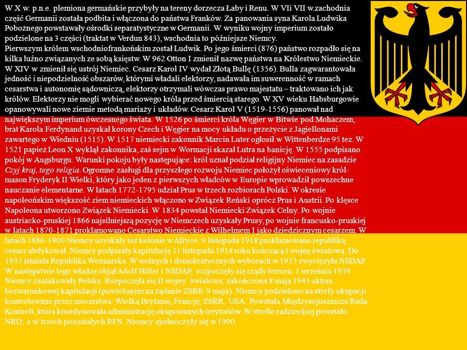 Historia W X w.p.n.e. plemiona germańskie przybyły na tereny dorzecza Łaby i Renu.
