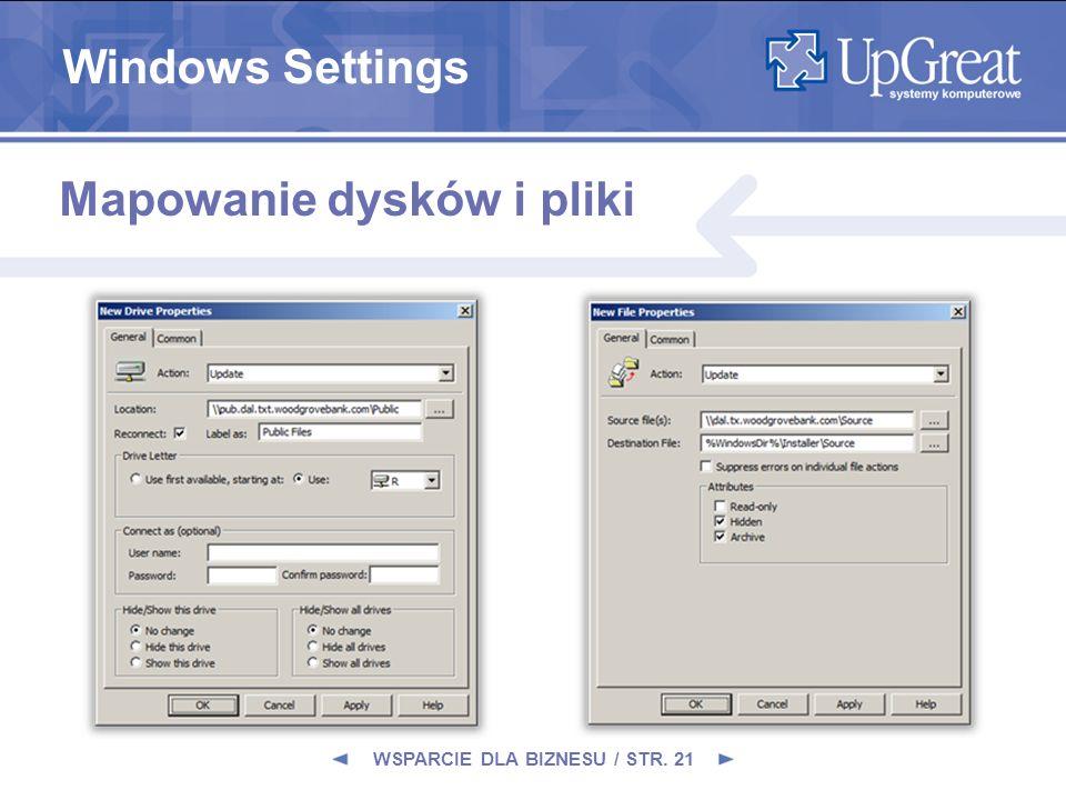 WSPARCIE DLA BIZNESU / STR. 21 Mapowanie dysków i pliki Windows Settings