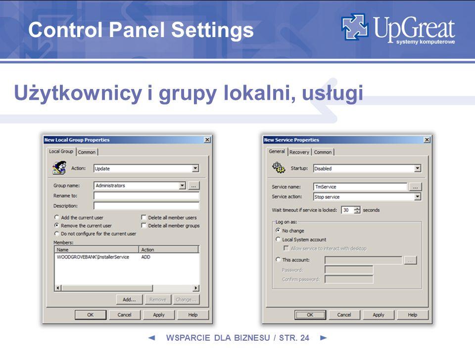 WSPARCIE DLA BIZNESU / STR. 24 Użytkownicy i grupy lokalni, usługi Control Panel Settings