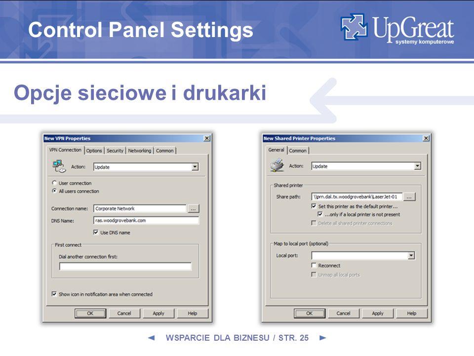 WSPARCIE DLA BIZNESU / STR. 25 Opcje sieciowe i drukarki Control Panel Settings