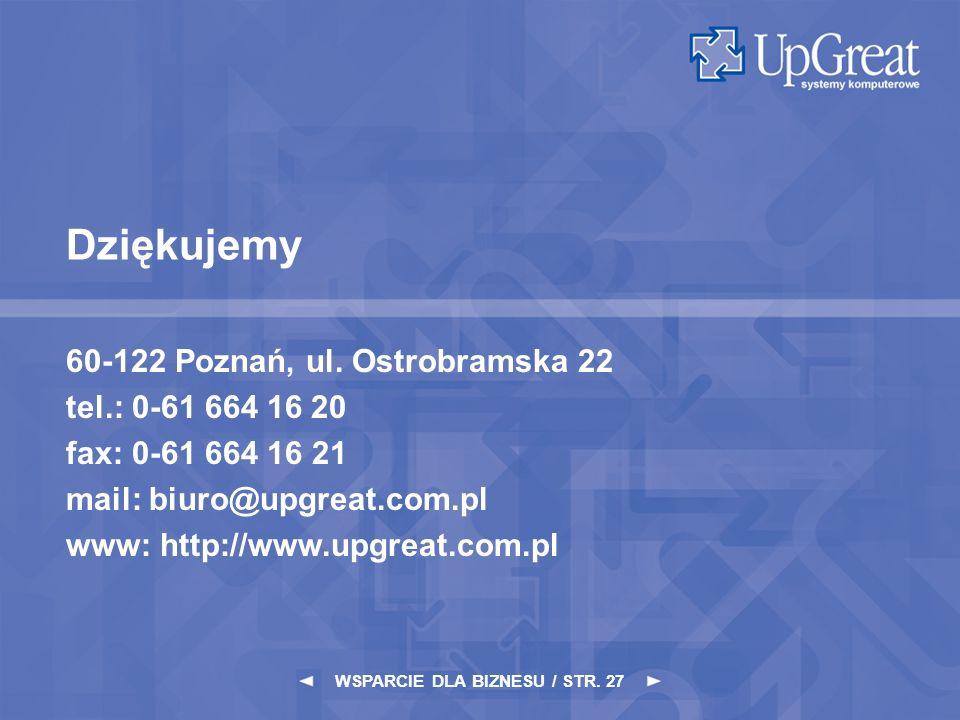 Dziękujemy 60-122 Poznań, ul. Ostrobramska 22 tel.: 0-61 664 16 20 fax: 0-61 664 16 21 mail: biuro@upgreat.com.pl www: http://www.upgreat.com.pl WSPAR