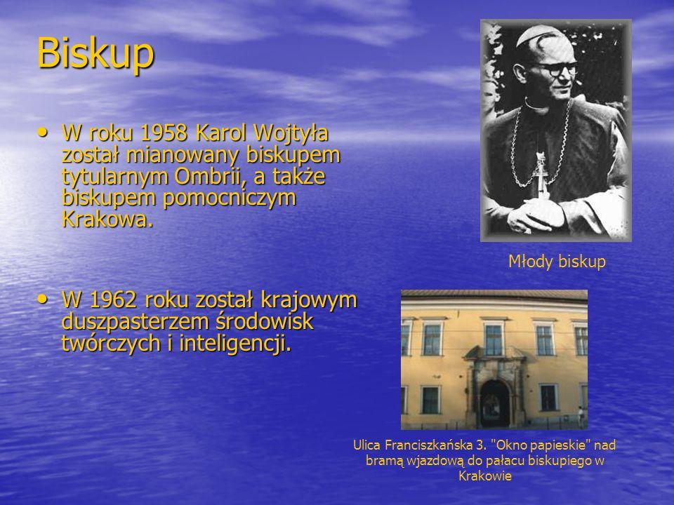 Biskup W roku 1958 Karol Wojtyła został mianowany biskupem tytularnym Ombrii, a także biskupem pomocniczym Krakowa. W roku 1958 Karol Wojtyła został m