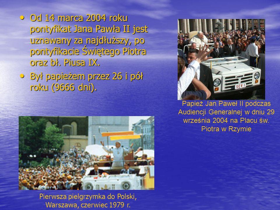 Od 14 marca 2004 roku pontyfikat Jana Pawła II jest uznawany za najdłuższy, po pontyfikacie Świętego Piotra oraz bł. Piusa IX. Od 14 marca 2004 roku p