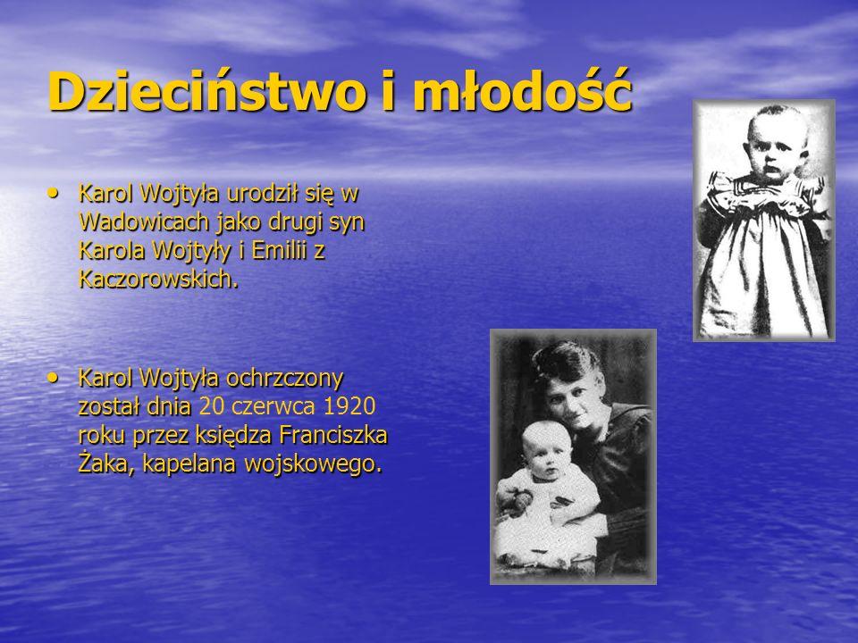 Dzieciństwo i młodość Karol Wojtyła urodził się w Wadowicach jako drugi syn Karola Wojtyły i Emilii z Kaczorowskich. Karol Wojtyła urodził się w Wadow