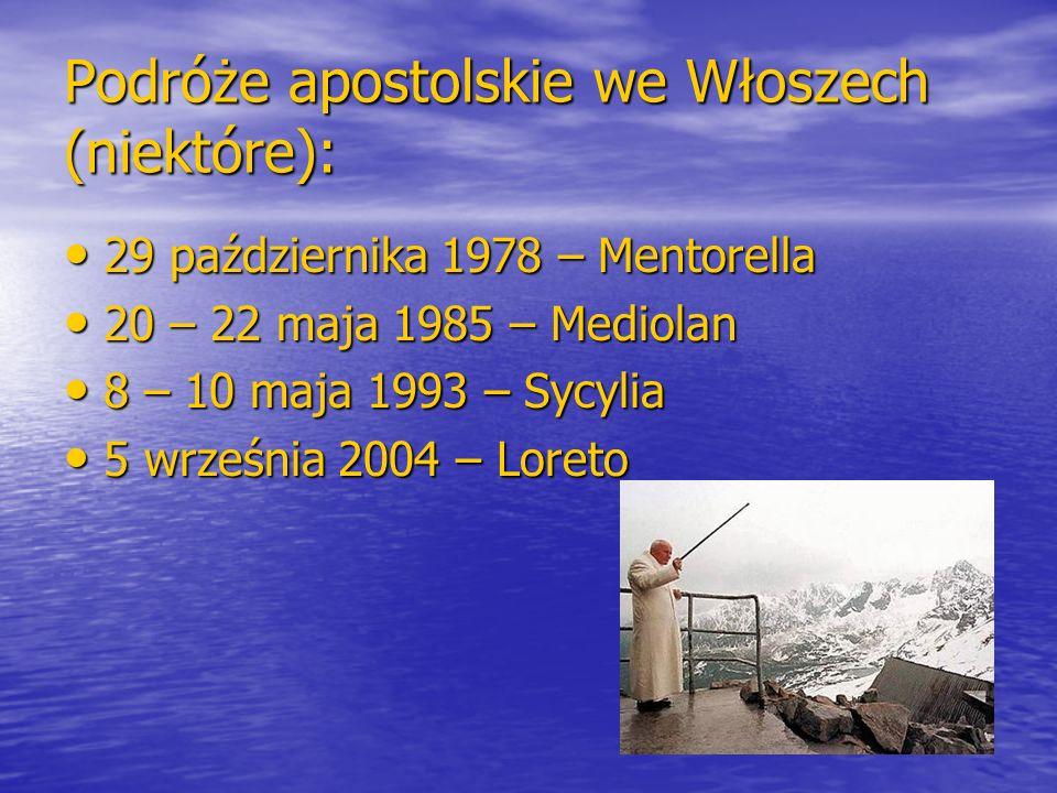 Podróże apostolskie we Włoszech (niektóre): 29 października 1978 – Mentorella 29 października 1978 – Mentorella 20 – 22 maja 1985 – Mediolan 20 – 22 m