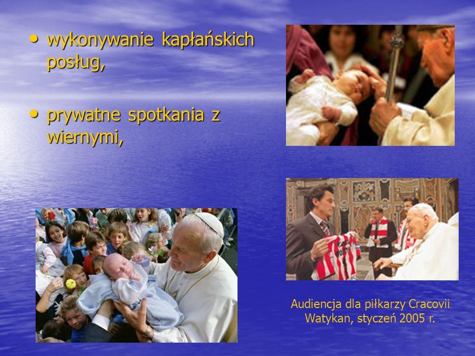 wykonywanie kapłańskich posług, wykonywanie kapłańskich posług, prywatne spotkania z wiernymi, prywatne spotkania z wiernymi, Audiencja dla piłkarzy C