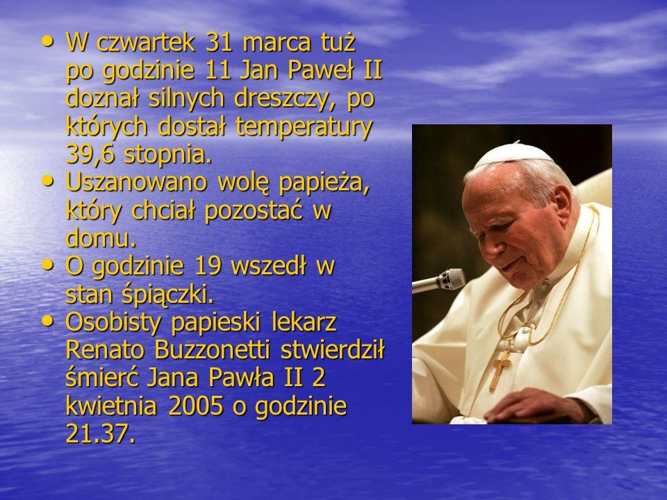W czwartek 31 marca tuż po godzinie 11 Jan Paweł II doznał silnych dreszczy, po których dostał temperatury 39,6 stopnia. W czwartek 31 marca tuż po go