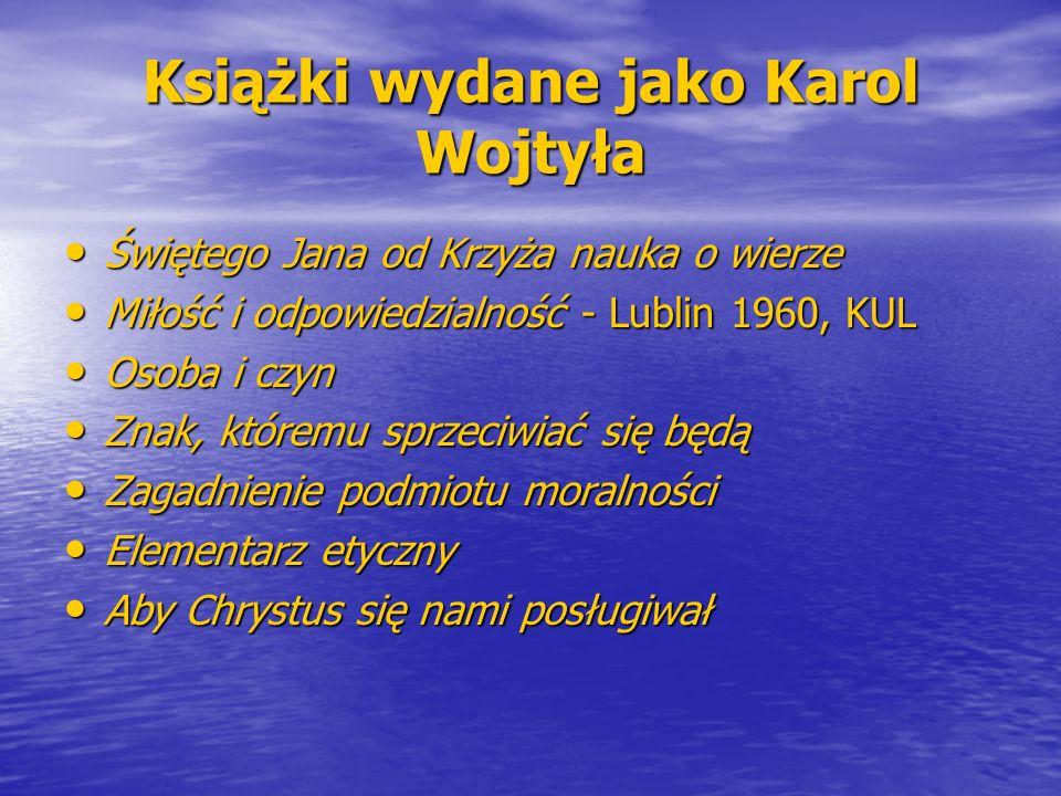 Książki wydane jako Karol Wojtyła Świętego Jana od Krzyża nauka o wierze Świętego Jana od Krzyża nauka o wierze Miłość i odpowiedzialność - Lublin 196