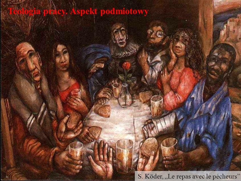 Teologia pracy. Aspekt podmiotowy S. Köder, Le repas avec le pécheurs