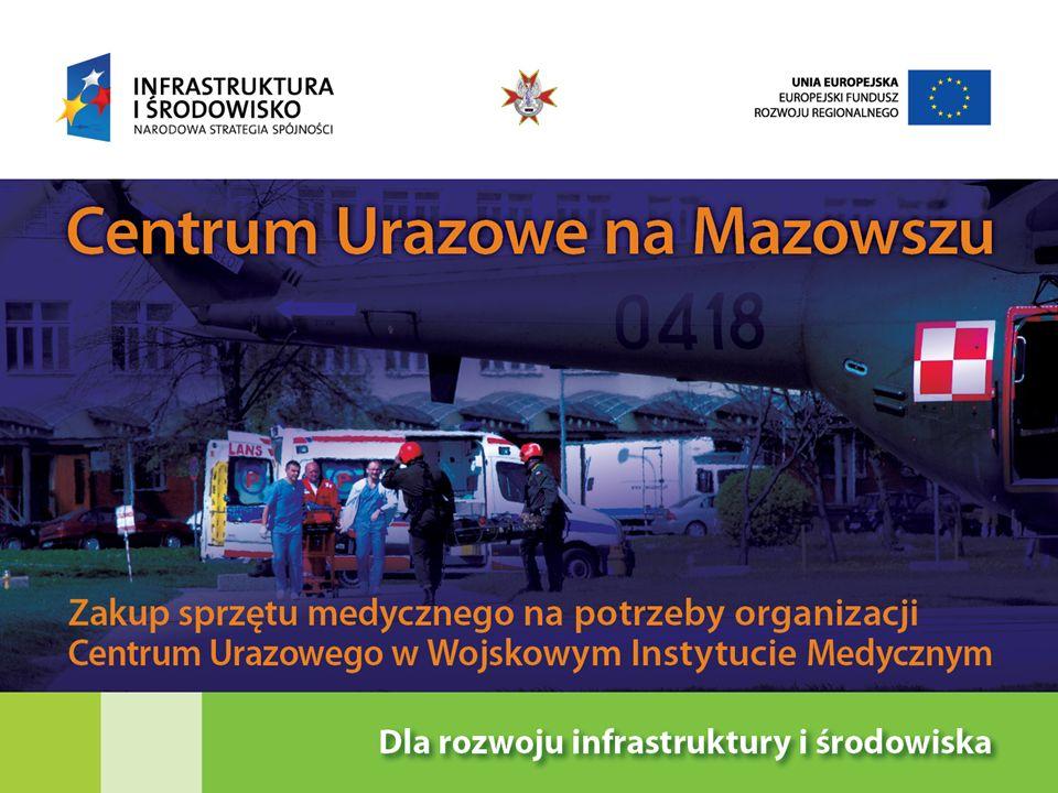 Cel projektu Projekt polega na zakupie sprzętu medycznego, zabezpieczającego bieżącą pracę Centrum Urazowego w Wojskowym Instytucie Medycznym w Warszawie.