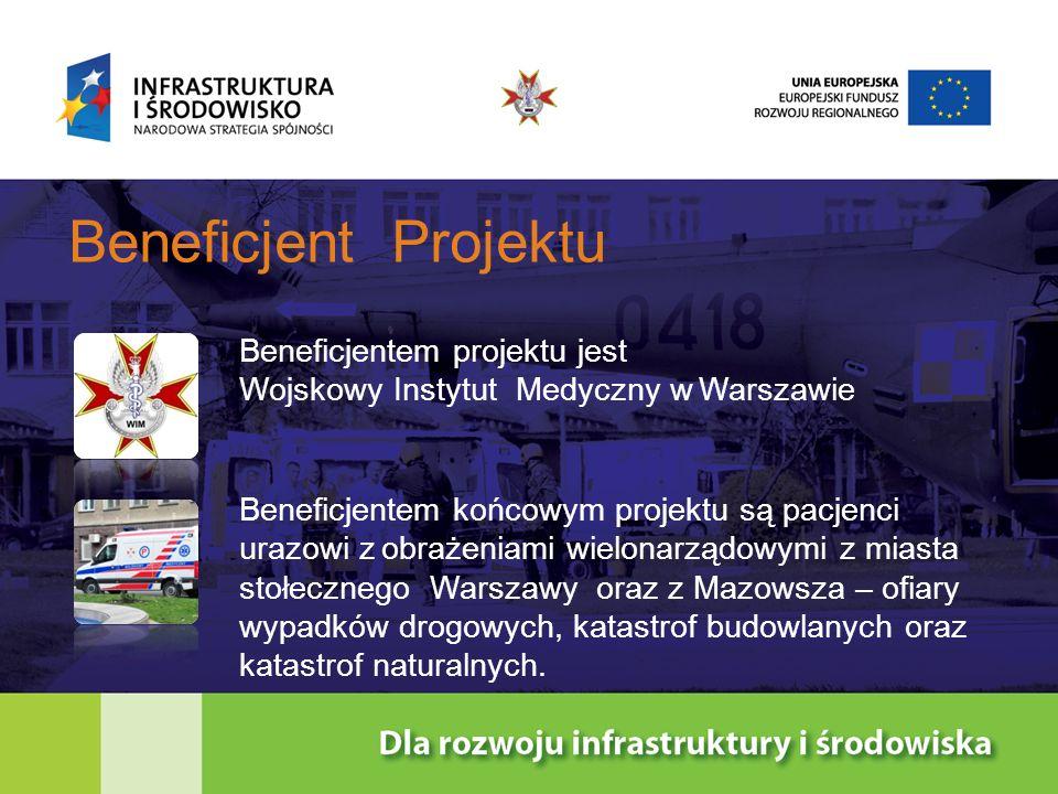 Beneficjent Projektu Beneficjentem projektu jest Wojskowy Instytut Medyczny w Warszawie Beneficjentem końcowym projektu są pacjenci urazowi z obrażeni
