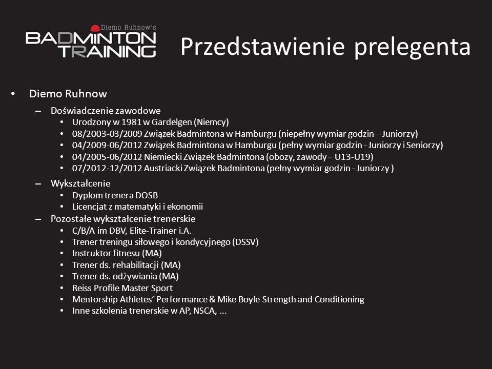 Przedstawienie prelegenta Diemo Ruhnow – Doświadczenie zawodowe Urodzony w 1981 w Gardelgen (Niemcy) 08/2003-03/2009 Związek Badmintona w Hamburgu (ni