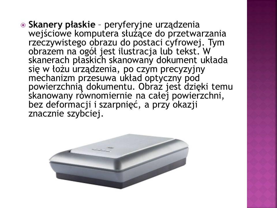 Skanery płaskie – peryferyjne urządzenia wejściowe komputera służące do przetwarzania rzeczywistego obrazu do postaci cyfrowej. Tym obrazem na ogół je