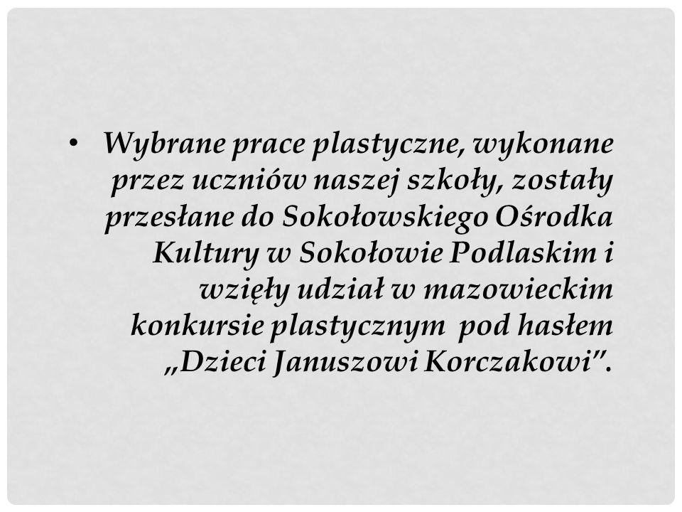 Wybrane prace plastyczne, wykonane przez uczniów naszej szkoły, zostały przesłane do Sokołowskiego Ośrodka Kultury w Sokołowie Podlaskim i wzięły udzi