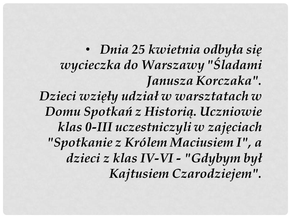 Dnia 25 kwietnia odbyła się wycieczka do Warszawy