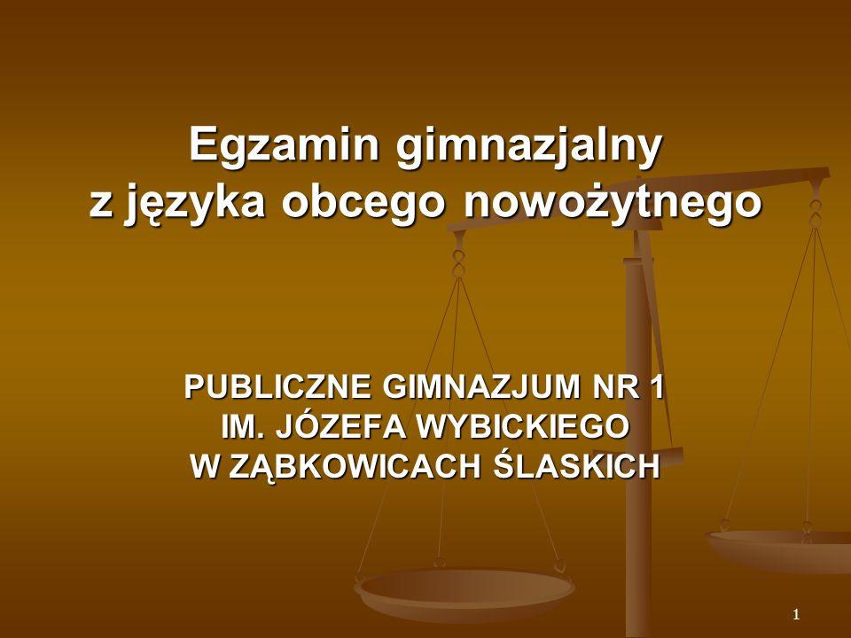1 Egzamin gimnazjalny z języka obcego nowożytnego PUBLICZNE GIMNAZJUM NR 1 IM.
