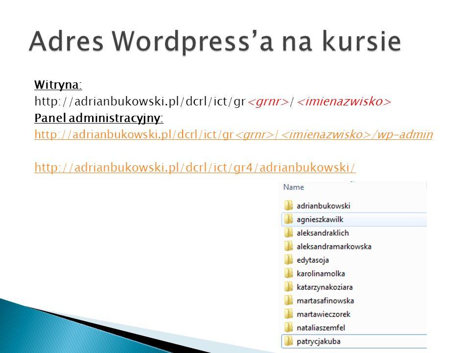 Witryna: http://adrianbukowski.pl/dcrl/ict/gr / Panel administracyjny: http://adrianbukowski.pl/dcrl/ict/gr / /wp-admin http://adrianbukowski.pl/dcrl/