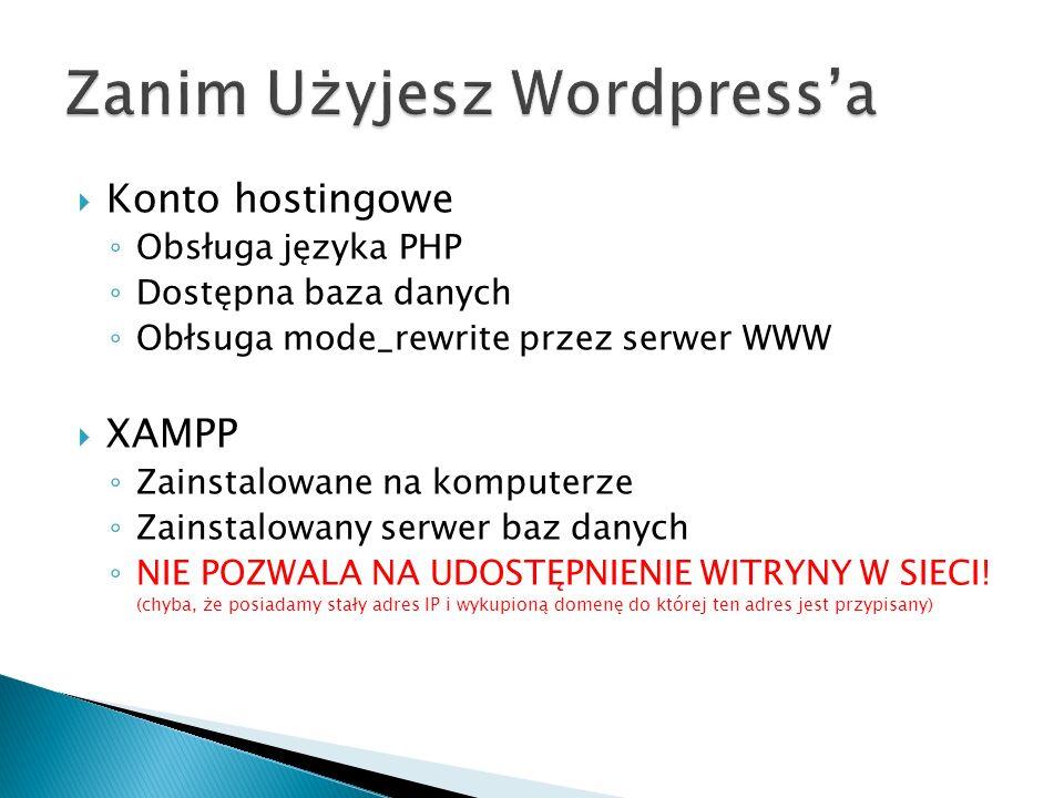 Konto hostingowe Obsługa języka PHP Dostępna baza danych Obłsuga mode_rewrite przez serwer WWW XAMPP Zainstalowane na komputerze Zainstalowany serwer