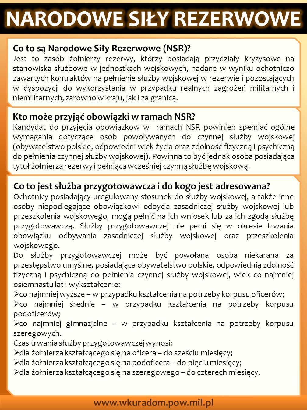 www.wkuradom.pow.mil.pl Co to jest służba przygotowawcza i do kogo jest adresowana? Ochotnicy posiadający uregulowany stosunek do służby wojskowej, a